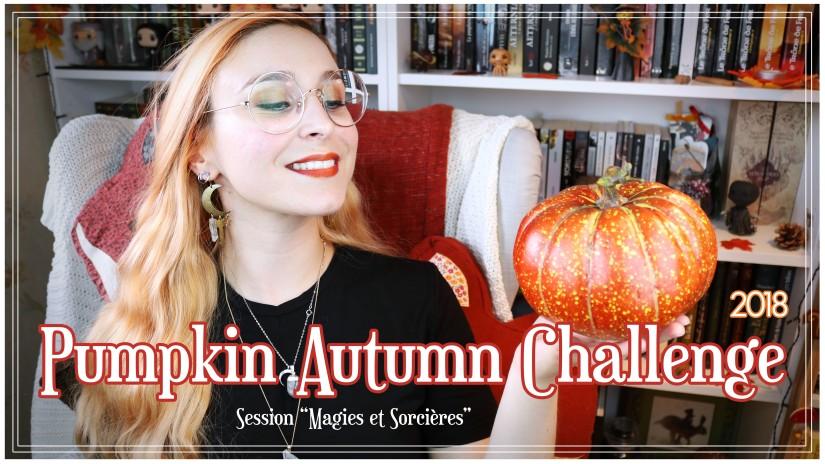 Le Pumpkin Autumn Challenge – Session Magies et Sorcières – 2018♥
